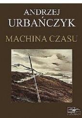 Okładka książki Machina czasu Andrzej Urbańczyk