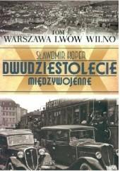 Okładka książki Warszawa, Lwów, Wilno Sławomir Koper