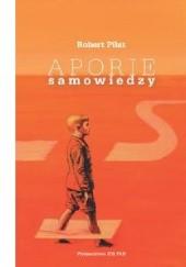 Okładka książki Aporie samowiedzy Robert Piłat