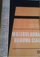 Okładka książki Molekularna budowa ciał Andrzej Januszajtis,Jan Kalinowski