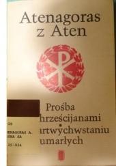 Okładka książki Prośba za chrześcijanami. O zmartwychwstaniu umarłych Stanisław Kalinkowski,Atenagoras z Aten