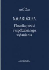 Okładka książki Filozofia pustki i współzależnego wyłaniania Nagardżuna