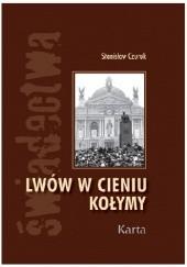 Okładka książki Lwów w cieniu Kołymy Stanisław Czuruk