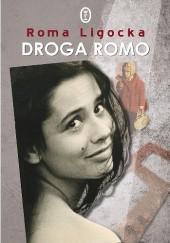 Okładka książki Droga Romo Roma Ligocka