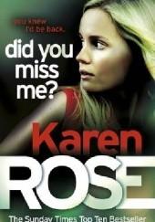 Okładka książki Did you Miss Me ? Karen Rose