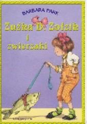 Okładka książki Zuźka D. Zołzik i zwierzaki Barbara Park