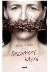 Okładka książki Testament Marii Colm Tóibín