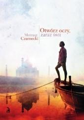 Okładka książki Otwórz oczy, zaraz świt Mateusz Czarnecki