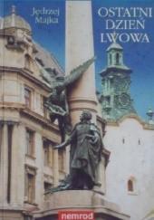 Okładka książki Ostatni dzień Lwowa Jędrzej Majka