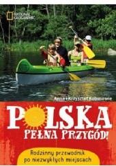 Okładka książki Polska pełna przygód Krzysztof Kobus,Anna Olej-Kobus