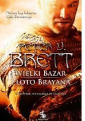 Okładka książki Wielki bazar. Złoto Brayana Peter V. Brett