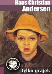 Okładka książki Tylko grajek Hans Christian Andersen