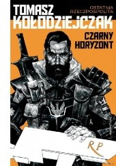 Okładka książki Czarny Horyzont Tomasz Kołodziejczak