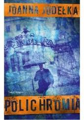 Okładka książki Polichromia Joanna Jodełka