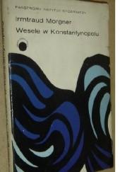Okładka książki Wesele w Konstantynopolu Morgner Irmtraud