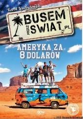 Okładka książki Busem przez świat. Ameryka za 8 dolarów Karol Lewandowski