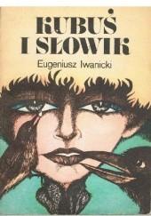 Okładka książki Kubuś i słowik Eugeniusz Iwanicki
