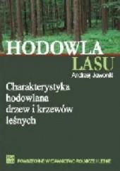 Okładka książki Hodowla lasu. Charakterystyka hodowlana drzew i krzewów leśnych Andrzej Jaworski