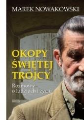 Okładka książki Okopy Świętej Trójcy. Rozmowy o życiu i ludziach Marek Nowakowski