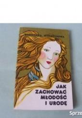 Okładka książki Jak zachować młodość i urodę Bogusława Wydmuchowa
