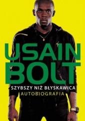 Okładka książki Usain Bolt, szybszy niż błyskawica. Autobiografia Usain Bolt