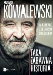 Okładka książki Taka zabawna historia Juliusz Ćwieluch,Krzysztof Kowalewski (aktor)