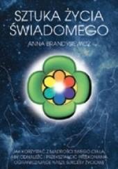 Okładka książki Sztuka Życia Świadomego Anna Brandysiewicz
