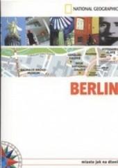 Okładka książki Berlin. Miasto jak na dłoni praca zbiorowa