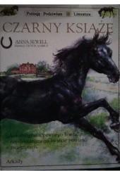 """Okładka książki Czarny Książę. """"Autobiografia pewnego konia"""" - najsłynniejsza na świecie powieść o zwierzętach. Anna Sewell"""