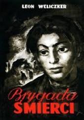 Okładka książki Brygada śmierci : (Sonderkommando 1005) : pamiętnik Leon Weliczker Wells