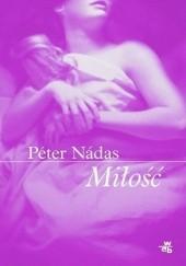 Okładka książki Miłość Péter Nádas