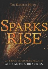 Okładka książki Sparks Rise Alexandra Bracken