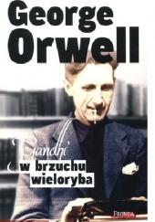 Okładka książki Gandhi w brzuchu wieloryba George Orwell