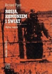 Okładka książki Rosja, komunizm i świat. Wybór esejów Richard Pipes