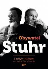 Okładka książki Obywatel Stuhr. Z Jerzym i Maciejem rozmawia Ewa Winnicka Jerzy Stuhr,Ewa Winnicka,Maciej Stuhr