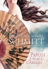 Okładka książki Papugi z placu d'Arezzo Éric-Emmanuel Schmitt