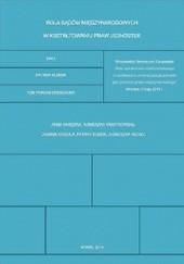 Okładka książki Rola sądów międzynarodowych w kształtowaniu praw jednostek Patryk Kubsik