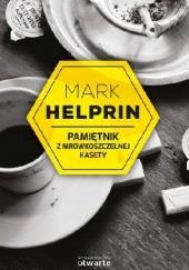 Okładka książki Pamiętnik z mrówkoszczelnej kasety Mark Helprin