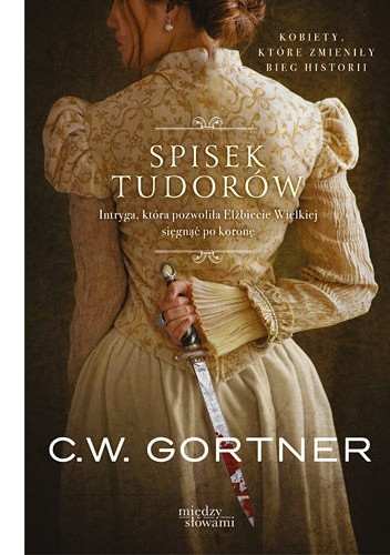 Okładka książki Spisek Tudorów Christopher W. Gortner