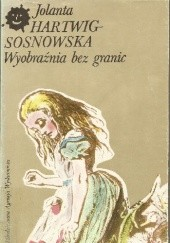 Okładka książki Wyobraźnia bez granic Jolanta Hartwig-Sosnowska