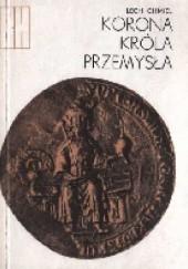 Okładka książki Korona króla Przemysła Lech Chmiel