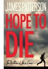 Okładka książki Hope to Die James Patterson