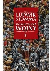 Okładka książki Antropologia wojny Ludwik Stomma