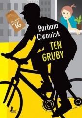 Okładka książki Ten gruby Barbara Ciwoniuk