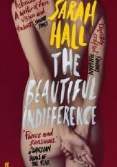 Okładka książki The Beautiful Indifference Sarah Hall