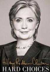 Okładka książki Hard Choices Hillary Rodham Clinton