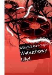 Okładka książki Wybuchowy bilet William Seward Burroughs
