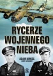 Okładka książki Rycerze wojennego nieba Adam Makos,Larry Alexander