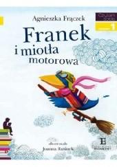 Okładka książki Franek i miotła motorowa Agnieszka Frączek