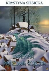Okładka książki Kapryśna piątkowa sobota Krystyna Siesicka